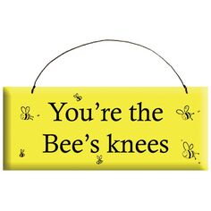 Bee's Knees Sign