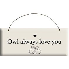 Owl Always Love You Sign