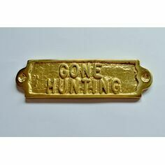 \'Gone Hunting\' Brass Sign